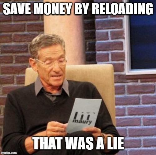 maury save money by reloading.jpg
